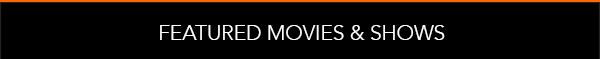 Featured Movies & Shows